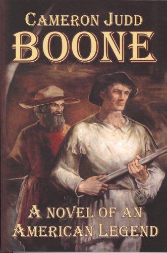 9781932158632: Boone: A Novel of an American Legend