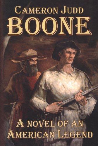 9781932158687: Boone: A Novel of an American Legend