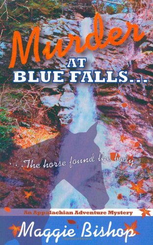 Murder at Blue Falls: The horse found the body.: Bishop, Maggie