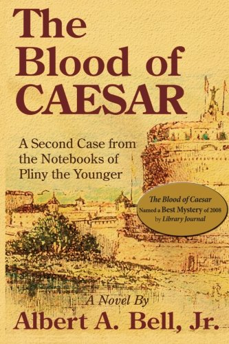 9781932158823: The Blood of Caesar: A Second Case from the Notebooks of Pliny the Younger