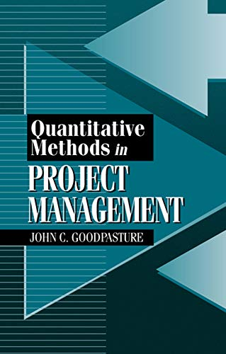 Quantitative Methods in Project Management: Goodpasture P.M.P., John
