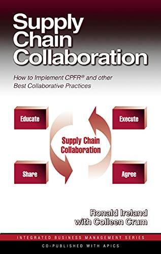 Supply Chain Collaboration: How to Implement CPFRR and Other Best Collaborative Practices (...