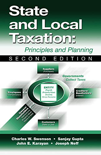 State and Local Taxation: Principles and Planning: Sanjay Gupta; John