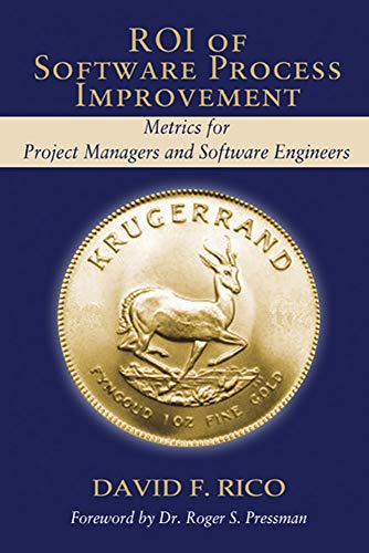 9781932159240: ROI of Software Process Improvement: Metrics for Project Managers and Software Engineers