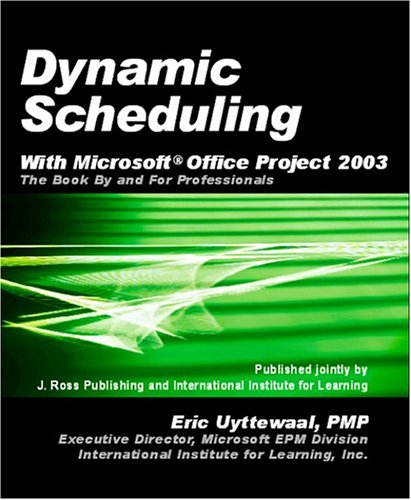9781932159455: Dynamic Scheduling with Microsoft Office Project 2003: The Book by and for Professionals