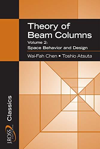 9781932159776: Theory of Beam-Columns, Volume 2: Space Behavior and Design (J. Ross Publishing Classics)