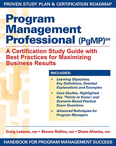 9781932159868: Program Management Professional (PgMP): A Certification Study Guide With Best Practices for Maximizing Business Results