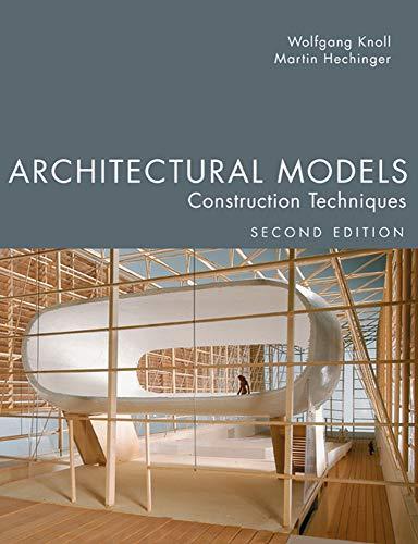 9781932159967: Architectural Models: Construction Techniques, 2nd Edition