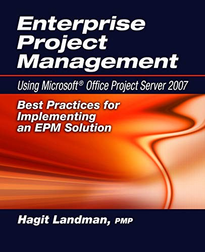 9781932159974: Enterprise Project Management Using Microsoft® Office Project Server 2007: Best Practices for Implementing an EPM Solution