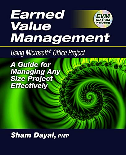 Earned Value Management: Using Microsoft Office Project (Paperback): Sham Dayal