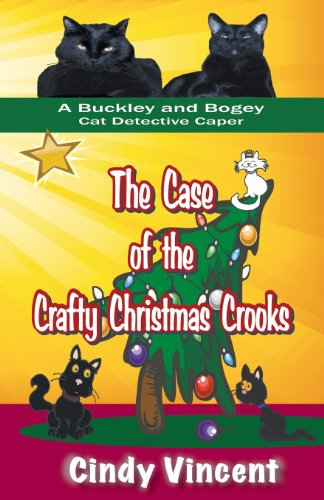 9781932169737: The Case of the Crafty Christmas Crooks (a Buckley and Bogey Cat Detective Caper)