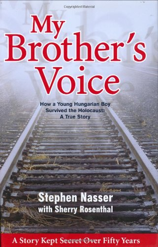 9781932173093: My Brother's Voice: How a Young Hungarian Boy Survived the Holocaust: A True Story