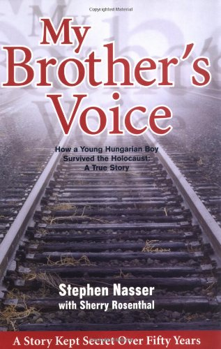 9781932173109: My Brother's Voice: How a Young Hungarian Boy Survived the Holocaust: A True Story