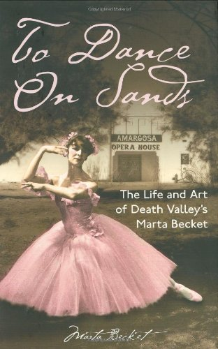 9781932173345: To Dance On Sands: The Life and Art of Death Valley's Marta Becket