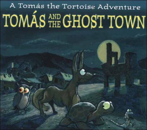 9781932173369: Tomas and the Ghost Town (Thomas the Tortoise Adventures)
