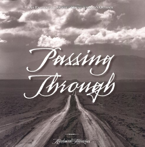 Passing Though: An Existential Journey Across America's Outback - [FLAT SIGNED By AUTHOR]: ...