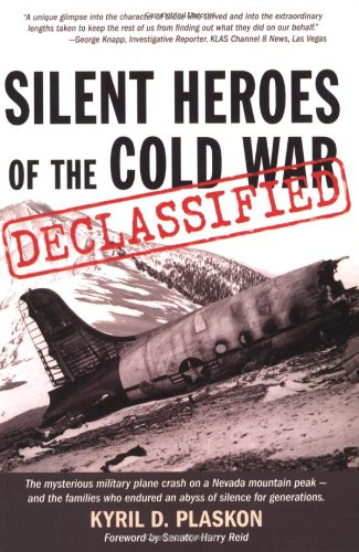 Silent Heroes of the Cold War: The Mysterious Military Plane Crash on A Nevada Mountain Peak - and ...