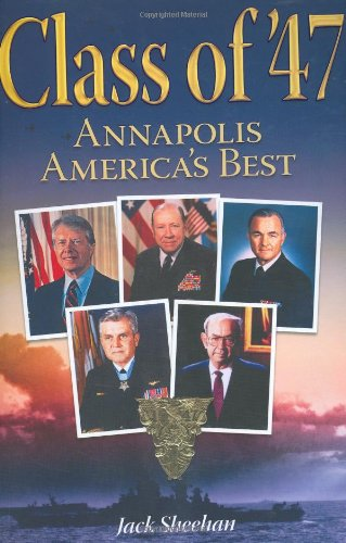 9781932173673: Class of '47: Annapolis America's Best