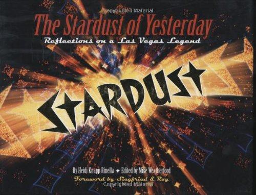 The Stardust of Yesterday: Reflections On A Las Vegas Legend: Heidi Knapp Rinella