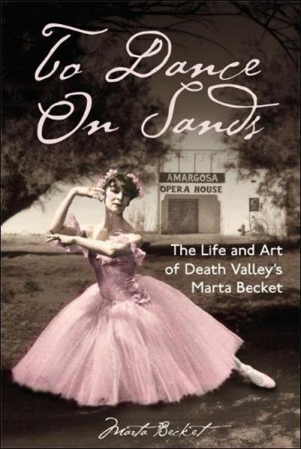 9781932173819: To Dance on Sands: The Life and Art of Death Valley's Marta Becket