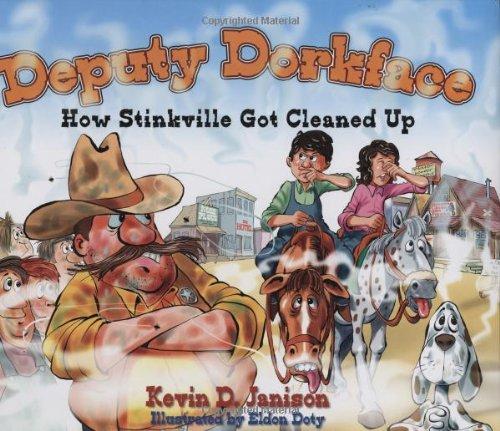9781932173826: Deputy Dorkface; How Stinkville Got Cleaned Up