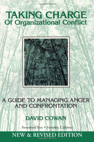 Taking Charge of Organizational Conflict: A Guide to Managing Anger and Confrontation (9781932181111) by Cowan, David