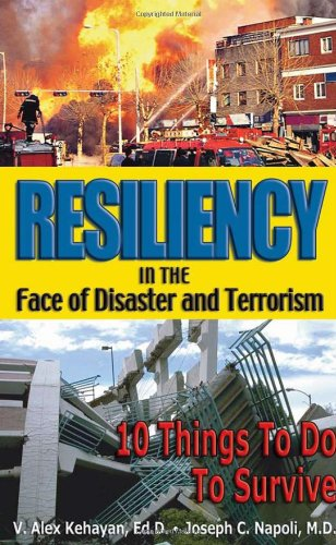 9781932181180: Resiliency in the Face of Disaster and Terrorism: 10 Things to Do to Survive
