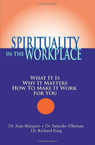 9781932181234: Spirituality in the Workplace: What It Is, Why It Matters, How to Make It Work for You