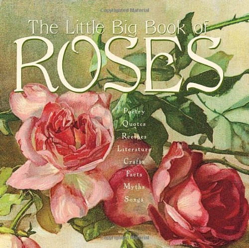The Little Big Book of Roses (Little Big Book): Lena Tabori