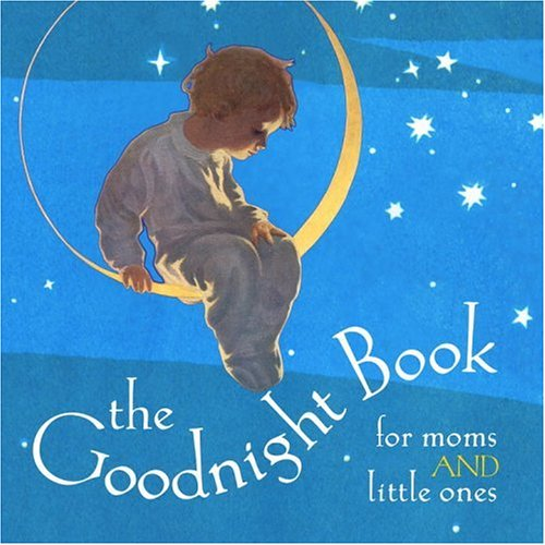 9781932183726: The Goodnight Book For Moms and little Ones
