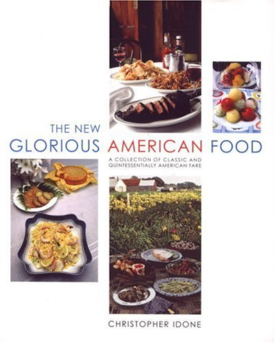 The New Glorious American Food: Christopher Idone
