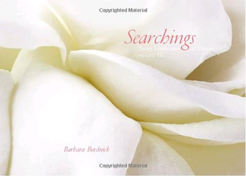 9781932183825: Searchings Volume III: Secret Landscapes of Flowers: v. 3