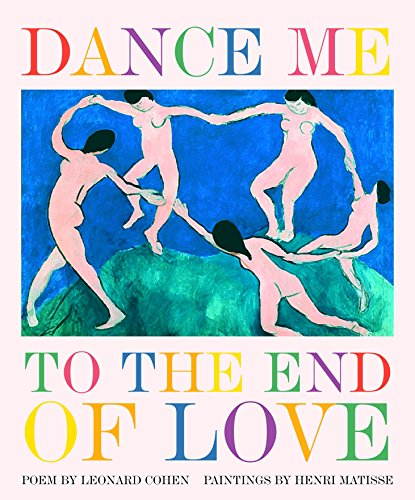 9781932183931: Dance Me to the End of Love (Art & Poetry)