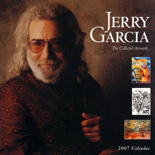 9781932183955: Jerry Garcia 2007 Calendar: The Collected Artwork