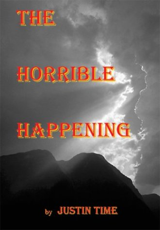 The Horrible Happening: Time, Justin