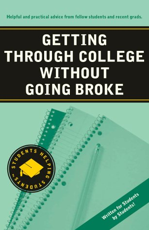 9781932204018: Getting Through College Without Going Broke (Students Helping Students series)