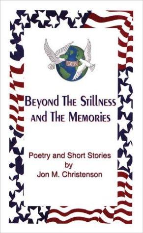 Beyond the Stillness and the Memories: Christenson, Jon M.