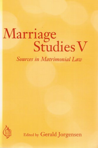 Marriage Studies V: Sources in Matrimonial Law