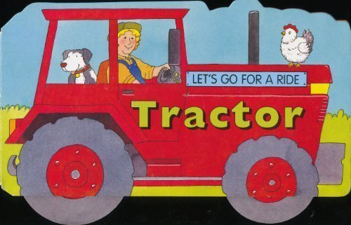 Let's Go For a Ride: Tractor: Jane Brett