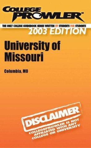 College Prowler University of Missouri (Collegeprowler Guidebooks): Cox, Benjamin