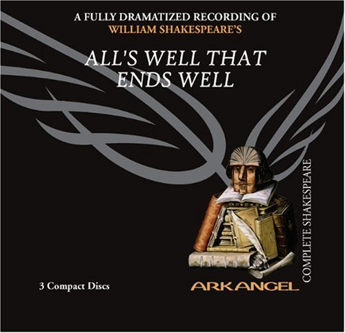 All S Well That Ends Well (Arkangel Complete Shakespeare): Shakespeare, William