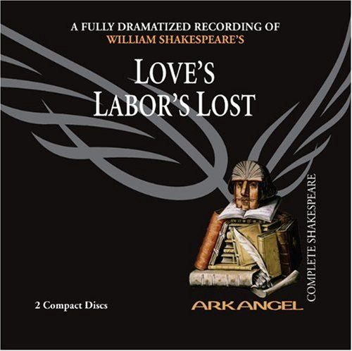 9781932219197: Love's Labor's Lost (Arkangel Complete Shakespeare)