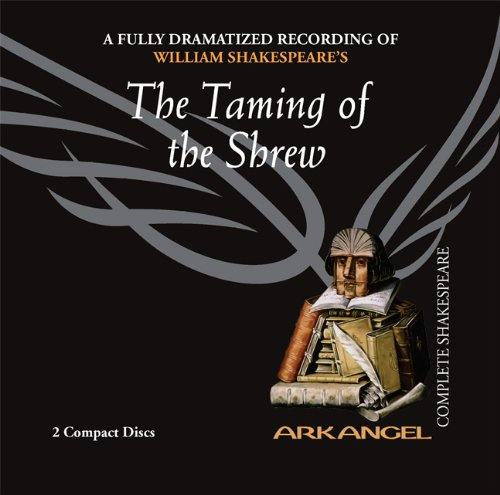 9781932219319: The Taming of the Shrew (Arkangel Shakespeare - Fully Dramatized) (Arkangel Complete Shakespeare)