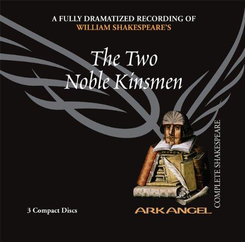 9781932219388: The Two Noble Kinsmen (Arkangel Complete Shakespeare)