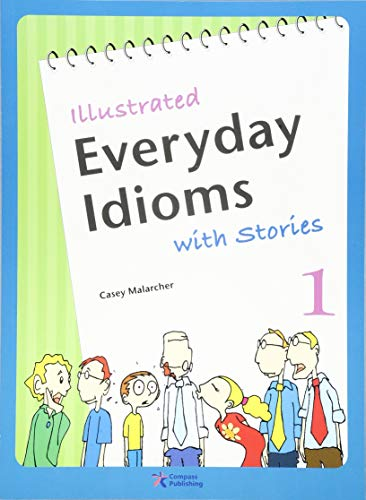 Illustrated Everyday Idioms with Stories, Book 1: Casey Malarcher