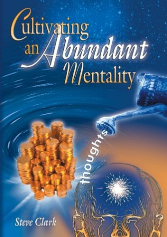 Cultivating an Abundant Mentality (9781932226294) by Clark, Steve