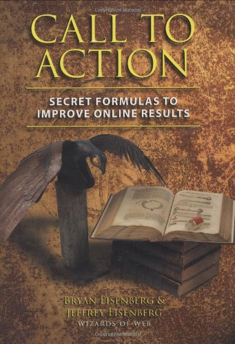9781932226393: Call to Action: Secret Formulas to Improve Online Results