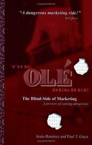 9781932226416: The Ole Degree: The Blind-Side of Marketing