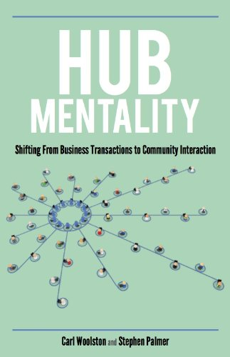 9781932226850: Hub Mentality: Shifting from Business Transactions to Community Interaction