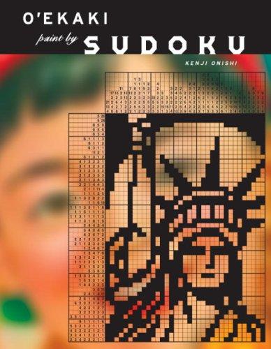 O'ekaki: Paint By Sudoku: Editor-Kenji Onishi; Editor-Tetsuya